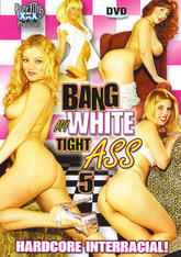 Bang My White Tight Ass #05